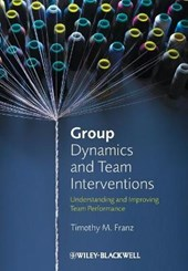 Group Dynamics and Team Interventions | Timothy M. Franz |