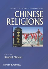 The Wiley-Blackwell Companion to Chinese Religions | Randall L. Nadeau |
