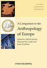 A Companion to the Anthropology of Europe | Ullrich Kockel |