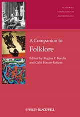 A Companion to Folklore | Regina F. Bendix |