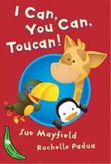 I Can, You Can, Toucan! | Sue Mayfield |