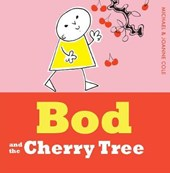 Bod and the Cherry Tree | Joanne Cole |