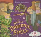 Sir Charlie Stinky Socks and the Really Dreadful Spell | Kristina Stephenson |
