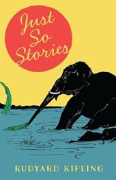 Just So Stories | Rudyard Kipling |