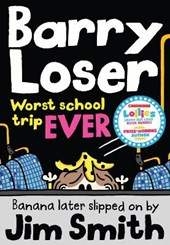 Barry Loser: worst school trip ever! | Jim Smith |