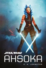 Star Wars: Ahsoka | E K Johnston |