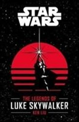 Star wars: legends of luke skywalker | Ken Liu |