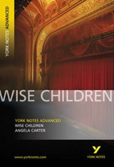 Wise Children: York Notes Advanced | Angela Carter |