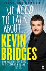 We Need to Talk About . . . Kevin Bridges | Kevin Bridges |