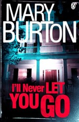I'll Never Let You Go | Mary Burton |