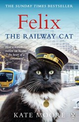 Felix the Railway Cat | Kate Moore |