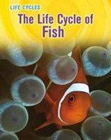 Life Cycle of Fish | Darlene R. Stille |
