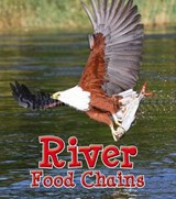 River Food Chains | Angela Royston |