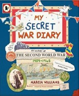 My Secret War Diary, by Flossie Albright | Marcia Williams |