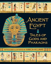 Ancient Egypt: Tales of Gods and Pharaohs | Marcia Williams |