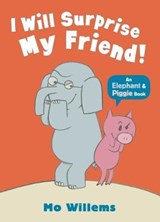 I Will Surprise My Friend! | Mo Willems |