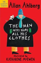 Man Who Wore All His Clothes | Allan Ahlberg |