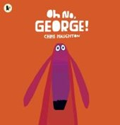 Oh No, George! | Chris Haughton |