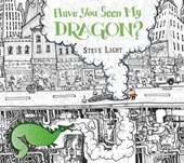 Have You Seen My Dragon? | Steve Light |