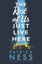 The Rest of Us Just Live Here | Patrick Ness |
