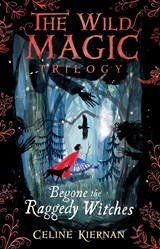 Begone the raggedy witches | Celine Kiernan |