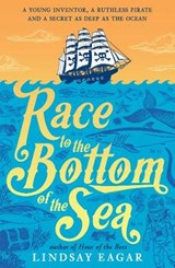 Race to the bottom of the sea | Lindsay Eagar |
