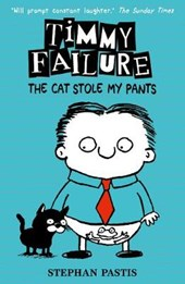 Timmy failure 6: the cat stole my pants