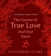 Course of true love (and first dates) | Cassandra Clare |
