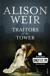 Traitors of the Tower | Alison Weir |