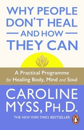 Why People Don't Heal And How They Can | Caroline Myss |