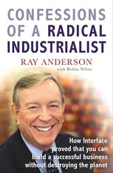 Confessions of a Radical Industrialist | Ray Anderson |