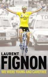 We Were Young and Carefree | Laurent Fignon |