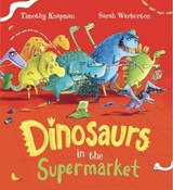 Dinosaurs in the Supermarket | Timothy Knapman |