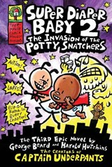 Super Diaper Baby 2 The Invasion of the Potty Snatchers | Dav Pilkey |