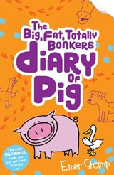 (big, fat, totally bonkers) Diary of Pig | Emer Stamp |