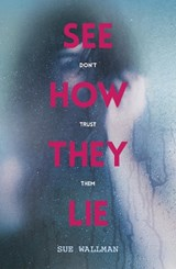 See How They Lie | Sue Wallman |