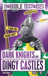 Dark Knights and Dingy Castles | Terry Deary |