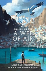 A Web of Air | Philip Reeve |