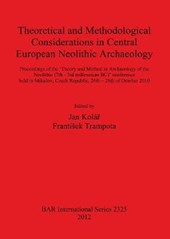 Theoretical and Methodological Considerations in Central European Neolithic Archaeology
