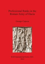Professional Ranks in the Roman Army of Dacia | George Cupcea |
