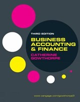 Business Accounting and Finance | Catherine Gowthorpe |