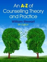 A-Z of Counselling Theory and Practice | William Stewart |