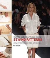 How to Use, Adapt and Design Sewing Patterns | Lee Hollahan |