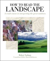 How to Read the Landscape | Robert Yarnham |