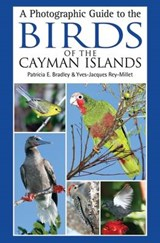 A Photographic Guide to the Birds of the Cayman Islands | Patricia E. Bradley |