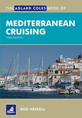 The Adlard Coles Book of Mediterranean Cruising | Rod Heikell |