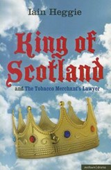 King of Scotland and the Tobacco Merchant's Lawyer | Iain Heggie |
