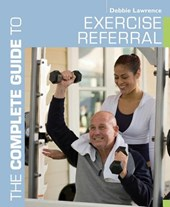 The Complete Guide to Exercise Referral