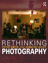 Rethinking Photography | Smith, Peter ; Lefley, Carolyn ; Golding, Andy |