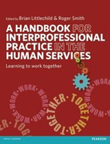 Handbook for Interprofessional Practice in the Human Service | Brian Littlechild |